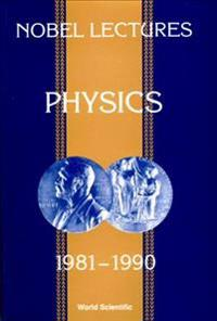 Nobel Lectures in Physics 1981-1990/Including Presentation Speeches and Laureates' Biographies