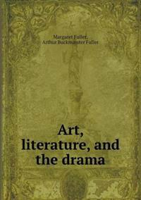 Art, Literature, and the Drama
