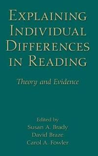 Explaining Individual Differences in Reading: Theory and Evidence