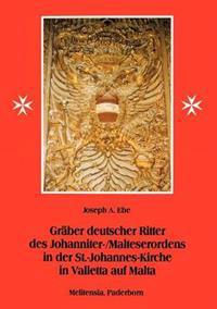 Gr Ber Deutscher Ritter Des Johanniter-/Malteserordens in Der St.-Johannes-Kirche in Valletta Auf Malta