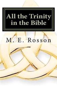 All the Trinity in the Bible: Scripture References to the Father, Son and Holy Spirit