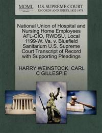 National Union of Hospital and Nursing Home Employees AFL-CIO, Rwdsu, Local 1199-W. Va. V. Bluefield Sanitarium U.S. Supreme Court Transcript of Record with Supporting Pleadings