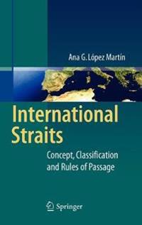 International Straits: Concept, Classification and Rules of Passage
