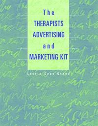 The Therapist's Advertising and Marketing Kit (Book ) [With CDROM]