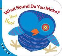 What Sound Do You Make?