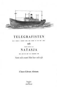 Telegrafisten och Natasja : sant och osant från hav och sjö