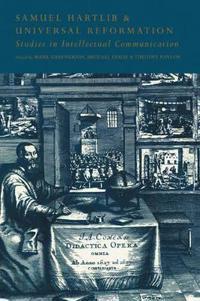Samuel Hartlib and Universal Reformation