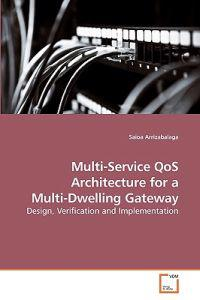 Multi-Service Qos Architecture for a Multi-Dwelling Gateway