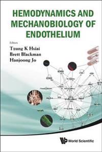 Hemodynamics and Mechanobiology of Endothelium
