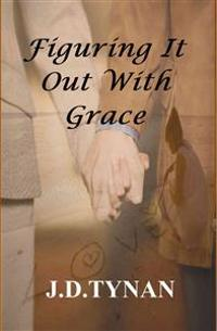 Figuring It Out with Grace