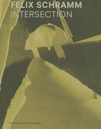 Felix Schramm: Intersection