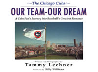 The Chicago Cubs: Our Team, Our Dream