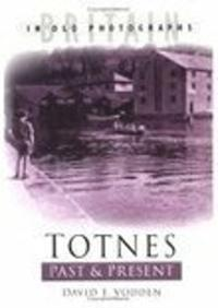 Totnes Past & Present