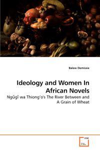 Project of Balew Ideology and Women in African Novels