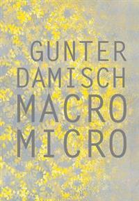 Gunter Damisch: Macro Micro