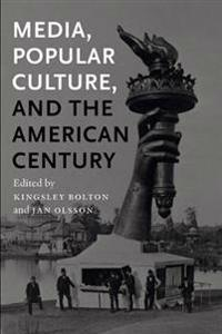 Media, Popular Culture and the American Century