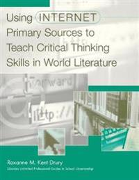 Using Internet Primary Sources to Teach Critical Thinking Skills in World Literature