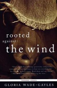 Rooted Against the Wind: Personal Essays