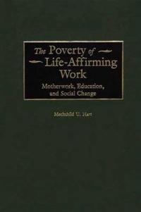 The Poverty of Life-Affirming Work