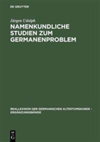 Namenkundliche Studien Zum Germanenproblem
