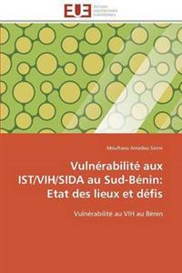 Vuln�rabilit� Aux Ist/Vih/Sida Au Sud-B�nin