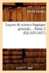 Le�ons de Science Hippique G�n�rale. Partie 2 (�d.1855-1857)