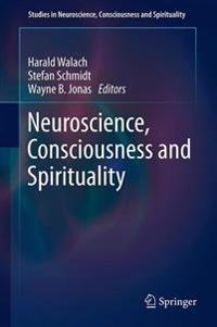 Neuroscience, Consciousness and Spirituality