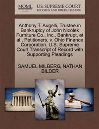 Anthony T. Augelli, Trustee in Bankruptcy of John Nizolek Furniture Co., Inc., Bankrupt, et al., Petitioners, V. Ohio Finance Corporation. U.S. Supreme Court Transcript of Record with Supporting Pleadings