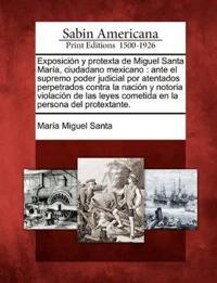 Exposici N y Protexta de Miguel Santa Mar A, Ciudadano Mexicano