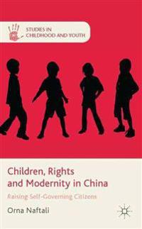 Children, Rights and Modernity in China
