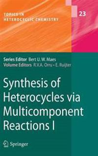 Synthesis of Heterocycles via Multicomponent Reactions I