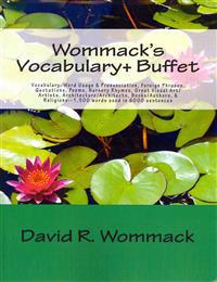 Wommack's Vocabulary+ Buffet: Vocabulary, Word Usage & Pronunciation, Foreign Phrases, Quotations, Poems, Nursery Rhymes, Great Art/Artists, Archite