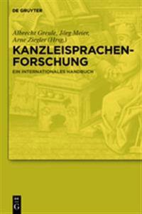 Kanzleisprachenforschung: Ein Internationales Handbuch