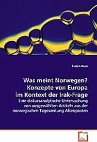 Was meint Norwegen? Konzepte von Europaim Kontext der Irak-Frage
