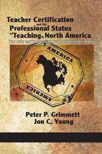 Teacher Certification and the Professional Status of Teaching in North America