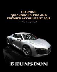 Learning Quickbooks Pro and Premier Accounting 2012