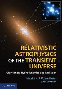 Relativistic Astrophysics of the Transient Universe