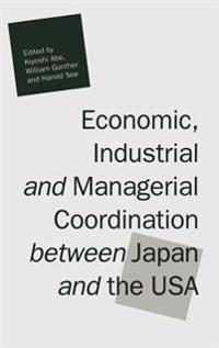 Economic, Industrial and Managerial Coordination between Japan and the USA