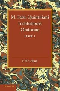 M. Fabii Quintiliani Institutionis Oratoriae Liber I