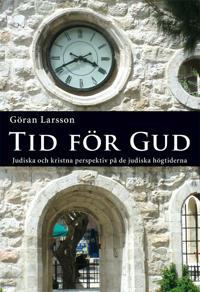 Tid för Gud : judiska och kristna perspektiv på de judiska högtiderna