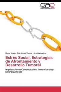 Estres Social, Estrategias de Afrontamiento y Desarrollo Tumoral