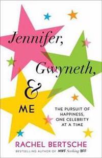 Jennifer, Gwyneth, and Me