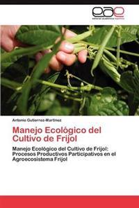 Manejo Ecologico del Cultivo de Frijol