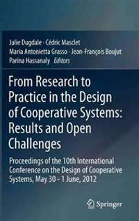 From Research to Practice in the Design of Cooperative Systems: Results and Open Challenges