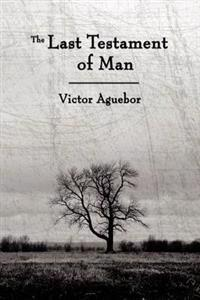 The Last Testament of Man