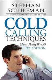 Cold Calling Techniques, That Really Work!
