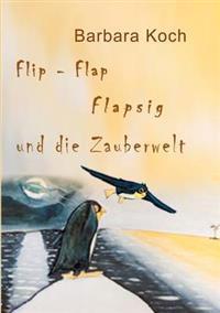Flip-Flap Flapsig Und Die Zauberwelt