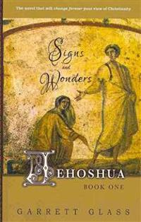 Jehoshua: Signs and Wonders: Signs and Wonders