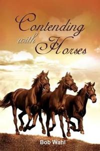 Contending With Horses