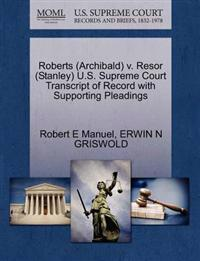 Roberts (Archibald) V. Resor (Stanley) U.S. Supreme Court Transcript of Record with Supporting Pleadings